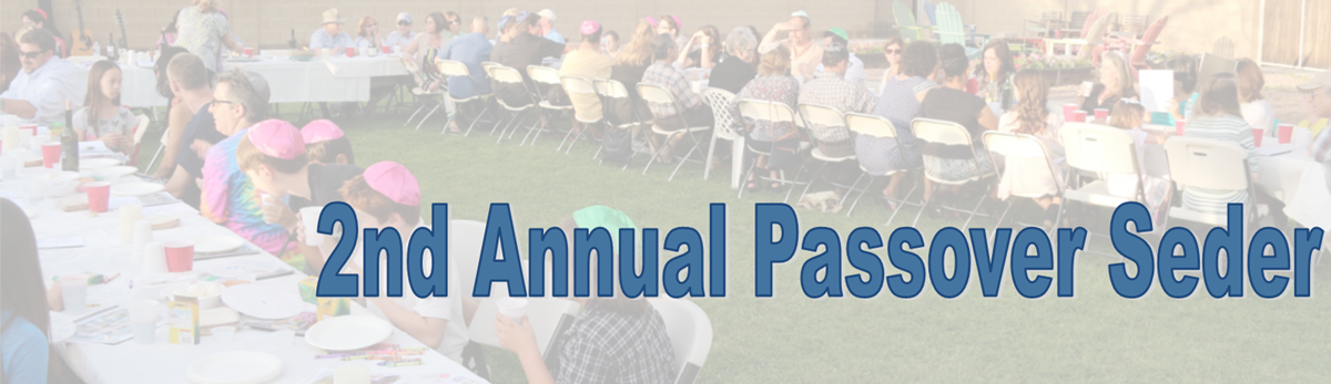 Join us for Passover Second Seder Under the Stars  Saturday, April 23rd at 5:30 pm